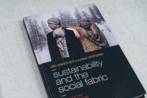 Sustainability and the Social Fabric - Europe's New Textile Industries Book by Clio Padovani and Paul Whittaker. Pub. Bloomsbury Publishing Plc